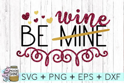 Be Wine SVG Glitter Moonshine Designs