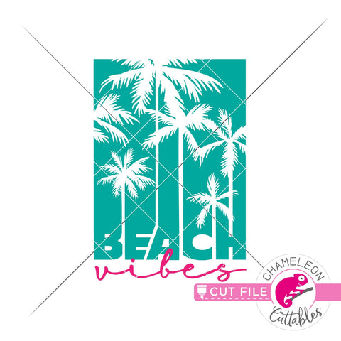Beach vibes palm trees svg png dxf SVG Chameleon Cuttables