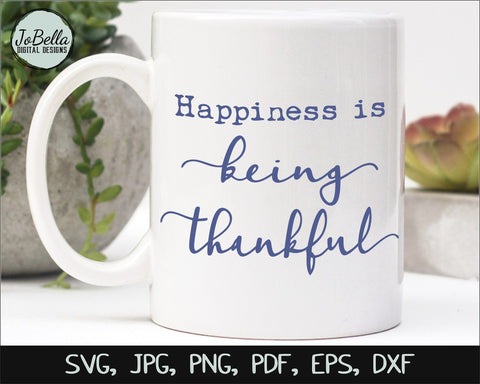 Being Thankful Thanksgiving SVG, Sublimation PNG and Printable SVG JoBella Digital Designs