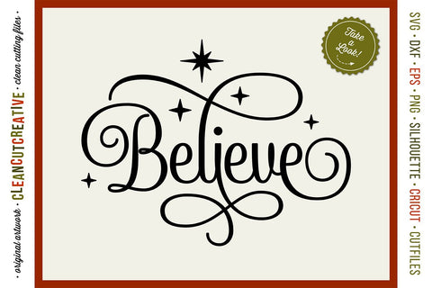 Believe SVG - Christmas design - Believe in the Magic SVG craft file SVG CleanCutCreative