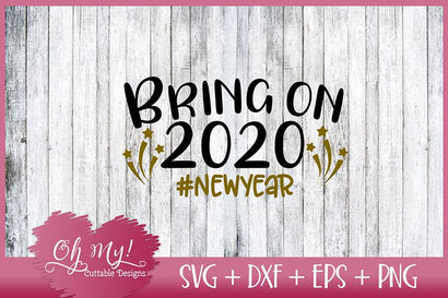 Bring On 2020 SVG Oh My! Cuttable Designs