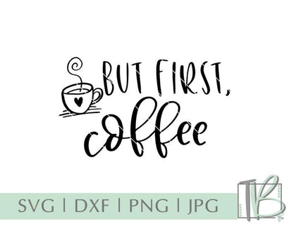 But First, Coffee SVG SVG TB Designs