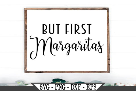 But First Margaritas SVG Vector Cut File SVG My Sassy Gifts