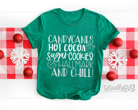 Candy Canes, Hot Cocoa, Sugar Cookies, Hallmark, and Chill, Christmas Holiday SVG Design SVG Toteally Creations