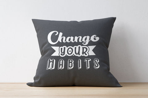 Change Your Habits - SVG Cut Files SVG Creakokun Studio