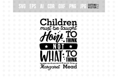 Children must be taught how to think SVG SVG VectorSVGdesign