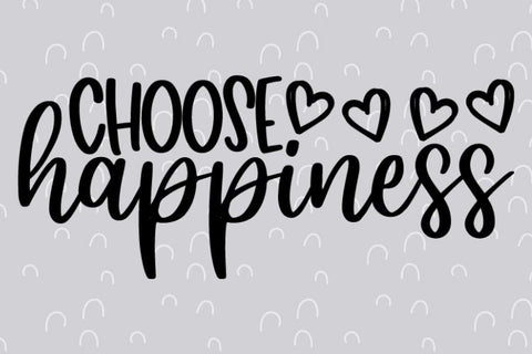 Choose Happiness SVG Good Morning Chaos