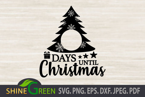 Christmas Countdown SVG Cut File - Days Until Christmas DXF EPS PNG SVG Shine Green Art
