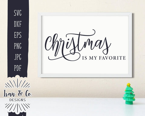Christmas is My Favorite SVG Files | Christmas | Holidays | Winter SVG (878495903) SVG Ivan & Co. Designs