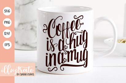 Coffee is a hug in a mug SVG Illuztrate