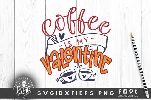Coffee is my Valentine cut file SVG TheBlackCatPrints