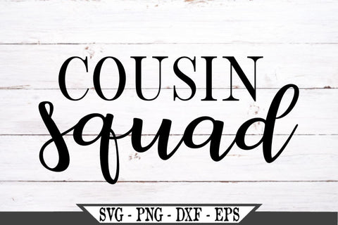 Cousin Squad SVG Vector Cut File SVG My Sassy Gifts