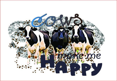 Cows Make Me Happy, Sublimation Graphics Graphic Sublimation sublimationhappy