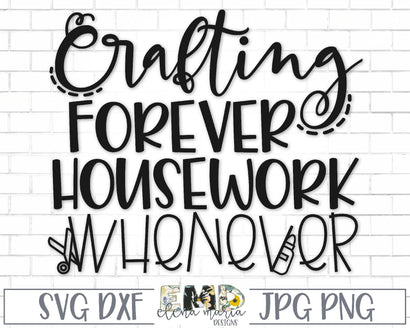 Crafting Forever Housework Whenever Svg SVG Elena Maria Designs