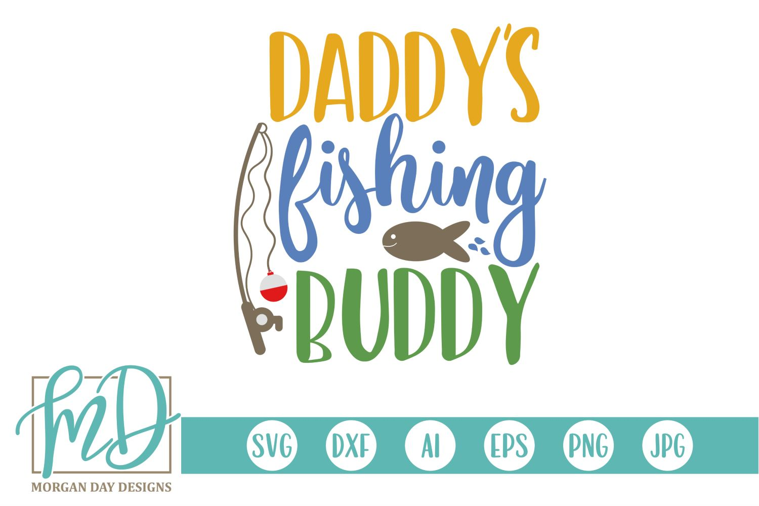 Download Daddy S Fishing Buddy So Fontsy