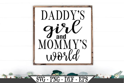 Daddy's Girl and Mommy's World SVG Vector Cut File SVG My Sassy Gifts