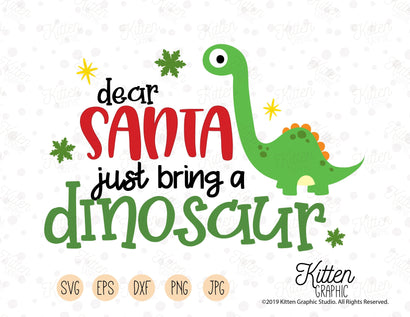 Dear Santa Just Bring A Dinosaur SVG KittenGraphic