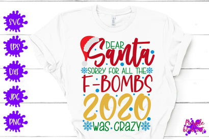 Dear Santa sorry for all the F-bomb 2020 was crazy - Events – Holidays – SVG SVG Purpleblobart