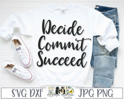 Decide Commit Succeed Cut File SVG Elena Maria Designs