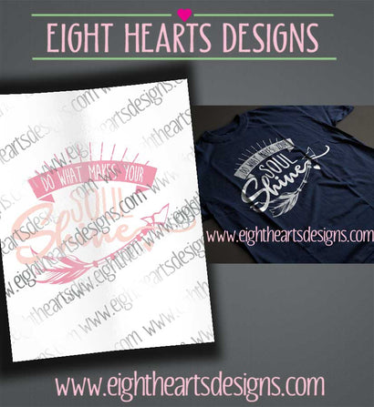 Do What Makes Your Soul Shine SVG SVG Eight Hearts Designs