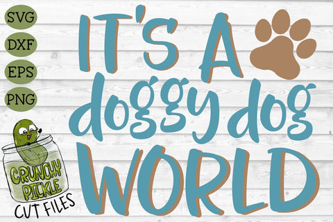 Doggy Dog World SVG SVG Crunchy Pickle