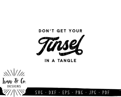 Don't get Your Tinsel in a Tangle SVG Files | Christmas | Holidays | Winter SVG (791387889) SVG Ivan & Co. Designs