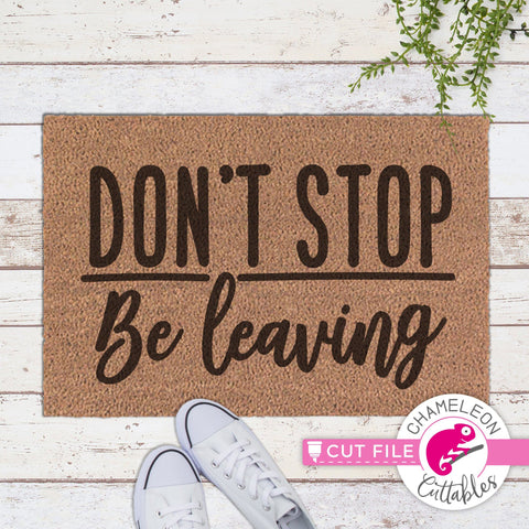 Don't stop - be leaving - funny doormat SVG SVG Chameleon Cuttables