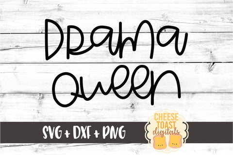 Drama Queen - Girl SVG PNG DXF Cut Files SVG Cheese Toast Digitals