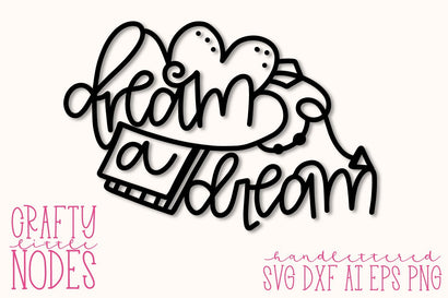 Dream A Dream - Handlettered SVG CraftyLittleNodes