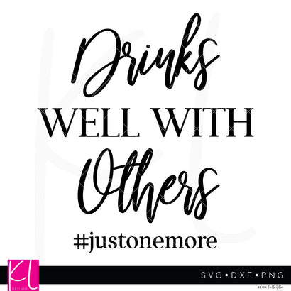 Drinks Well With Others SVG Kelly Lollar Designs