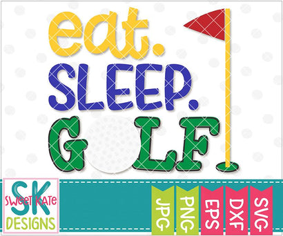 Eat Sleep Golf SVG Sweet Kate Designs