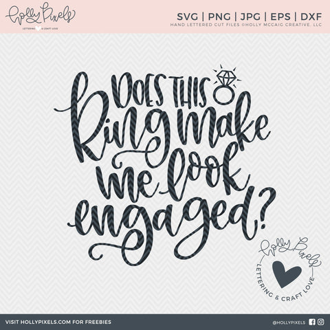 Engagement SVG | Does this Ring Make Me Look Engaged | Bride SVG So Fontsy Design Shop
