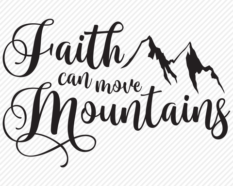 Faith Can Move Mountains | Religious SVG SVG Texas Southern Cuts