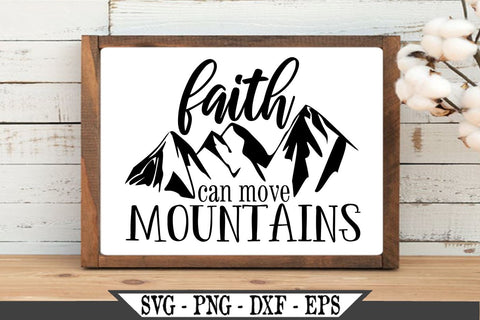 Faith Can Move Mountains SVG Vector Cut File SVG My Sassy Gifts