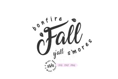 Fall Y'all with Bonfire - S'mores and Leaves SVG I Want That SVG