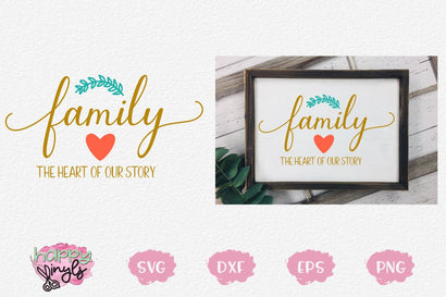 Family The Heart of Our Story - A Home Decor SVG SVG Happy Vinyls