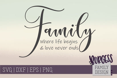 Family where life begins and love never ends | Cut file SVG Burgess Family Design