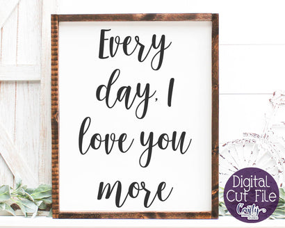 Farmhouse Svg, Home Sign, Love Svg Every Day I Love You More SVG Crafty Mama Studios