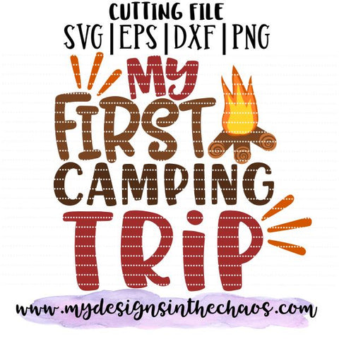First Camping Trip SVG Design | Baby's First Cutting File SVG My Designs in the Chaos