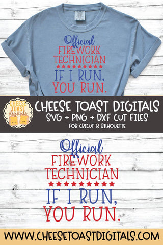 Fourth of July SVG | Official Firework Technician If I Run You Run SVG Cheese Toast Digitals