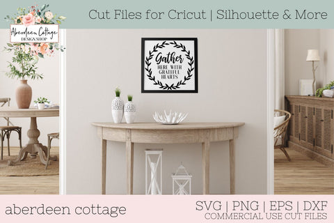 Gather Together Here With Grateful Hearts SVG SVG Aberdeen Cottage