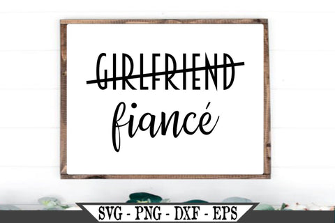 Girlfriend Fiance SVG Vector Cut File SVG My Sassy Gifts