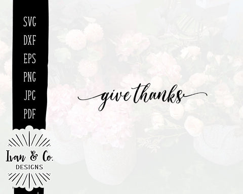 Give Thanks SVG Files | Thanksgiving | Fall | Autumn SVG (856632344) SVG Ivan & Co. Designs