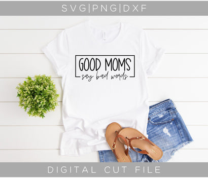 Good Moms Say Bad Words SVG SVG ShopGathered