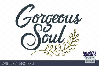 Gorgeous Soul Cut file SVG Burgess Family Design