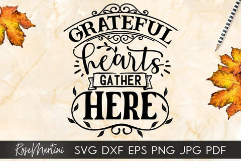 Grateful Hearts Gather Here SVG file for cutting machines Cricut Silhouette SVG PNG Sublimation Thanksgiving svg SVG RoseMartiniDesigns