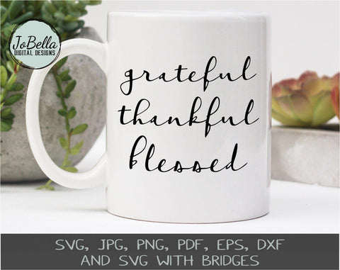 Grateful Thankful Blessed SVG Cut File and Printable SVG JoBella Digital Designs