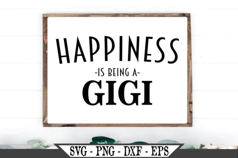 Happiness Is Being A Gigi SVG Vector Cut File SVG My Sassy Gifts
