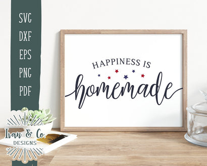 Happiness is Homemade SVG Files | Farmhouse Sign | SVGs for Signs | Ivan & Co. Designs SVG Ivan & Co. Designs