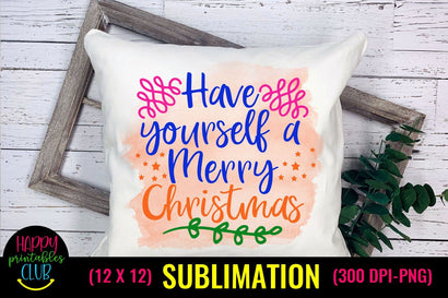 Have Yourself a Merry Christmas- Christmas Sublimation Design Sublimation Happy Printables Club